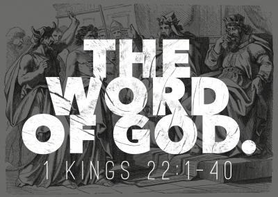The Word of God: 1 Kings 22:1-40