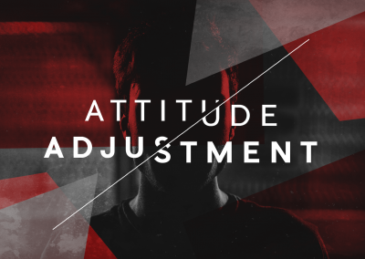 Attitude Adjustment: Week 1/ Philippians 2:1-11