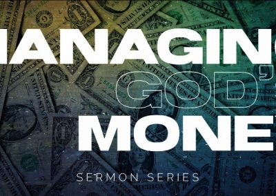 MANAGING GOD'$ MONEY | Matthew 6:19-34 | Where do I put it?