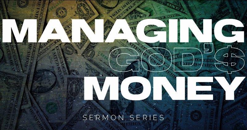 MANAGING GOD'$ MONEY | Matthew 6:19-34 | Where do I put it?