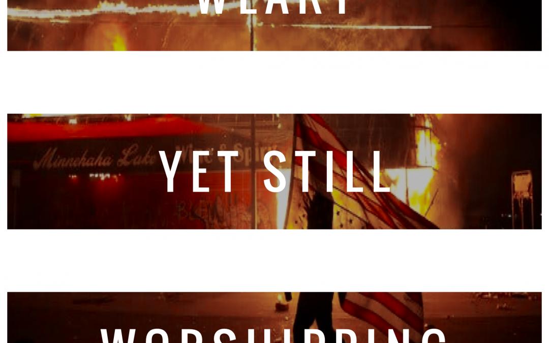 Weary Yet Still Worshiping | Isaiah 40:28-31
