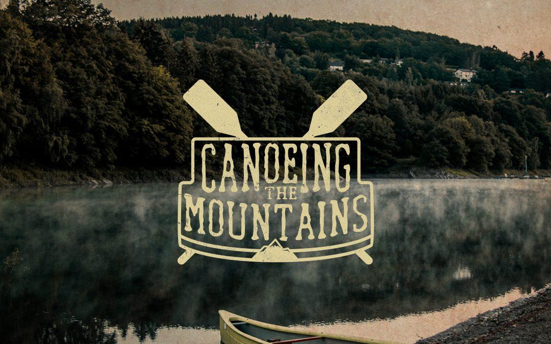 Canoeing The Mountains | Week 6 | John 15:1-17