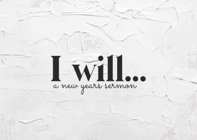 I WILL… | A New Year's Sermon | Habakkuk 3:16-19