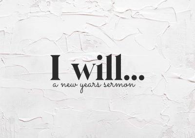 I WILL… | A New Year's Sermon | Habakkuk 3:16-19