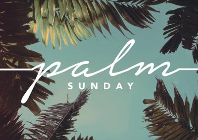 PALM SUNDAY | Matthew 21:1-11