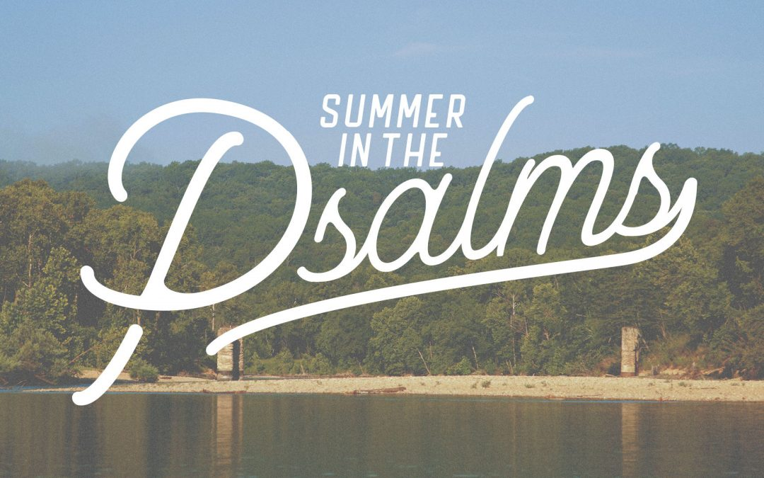 SUMMER IN THE PSALMS | Week 4 | Psalm 4
