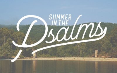 SUMMER IN THE PSALMS | Psalm 5